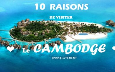10 raisons de visiter le cambodge